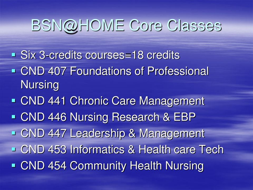 Management CND 446 Nursing Research & EBP CND 447 Leadership &