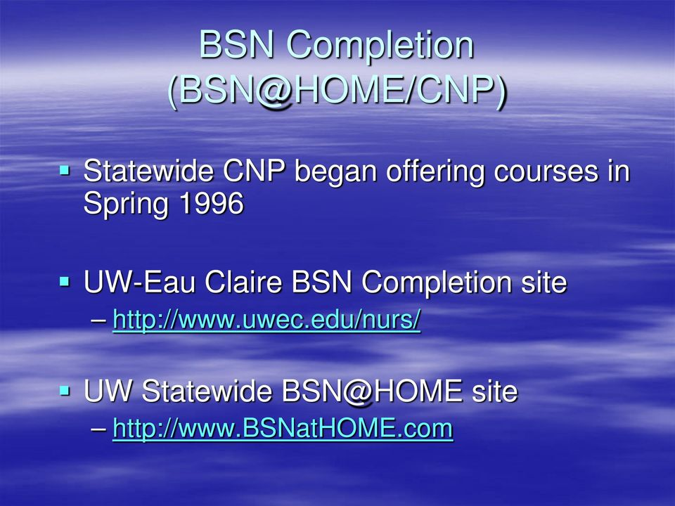 Claire BSN Completion site http://www.uwec.