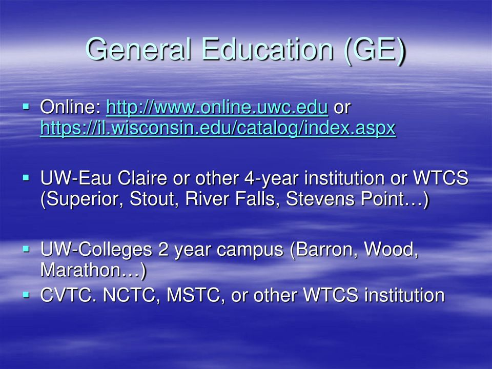 aspx UW-Eau Claire or other 4-year institution or WTCS (Superior, Stout,