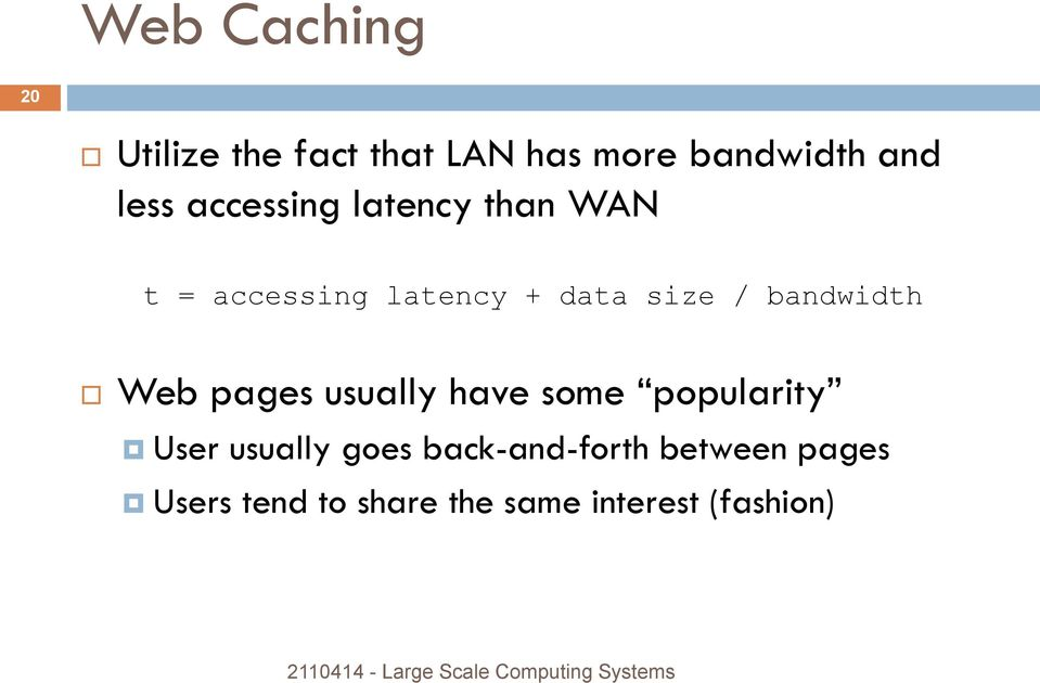 bandwidth Web pages usually have some popularity User usually goes