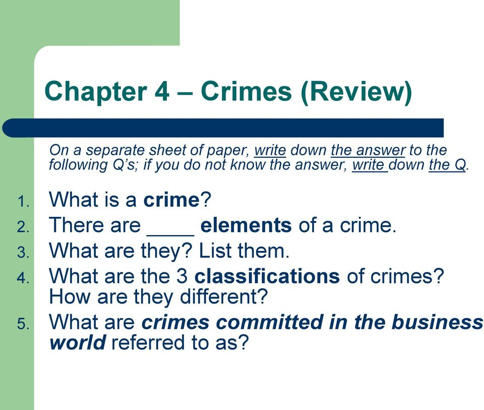 There are elements of a crime. 3. What are they? List them. 4.