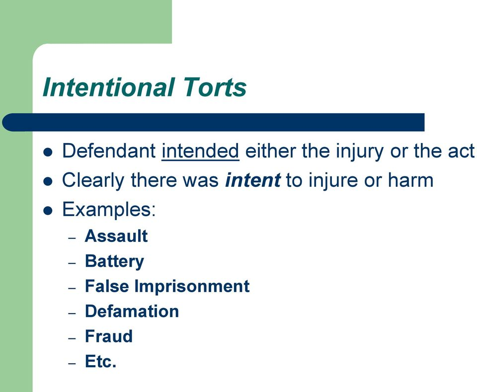 intent to injure or harm Examples: Assault