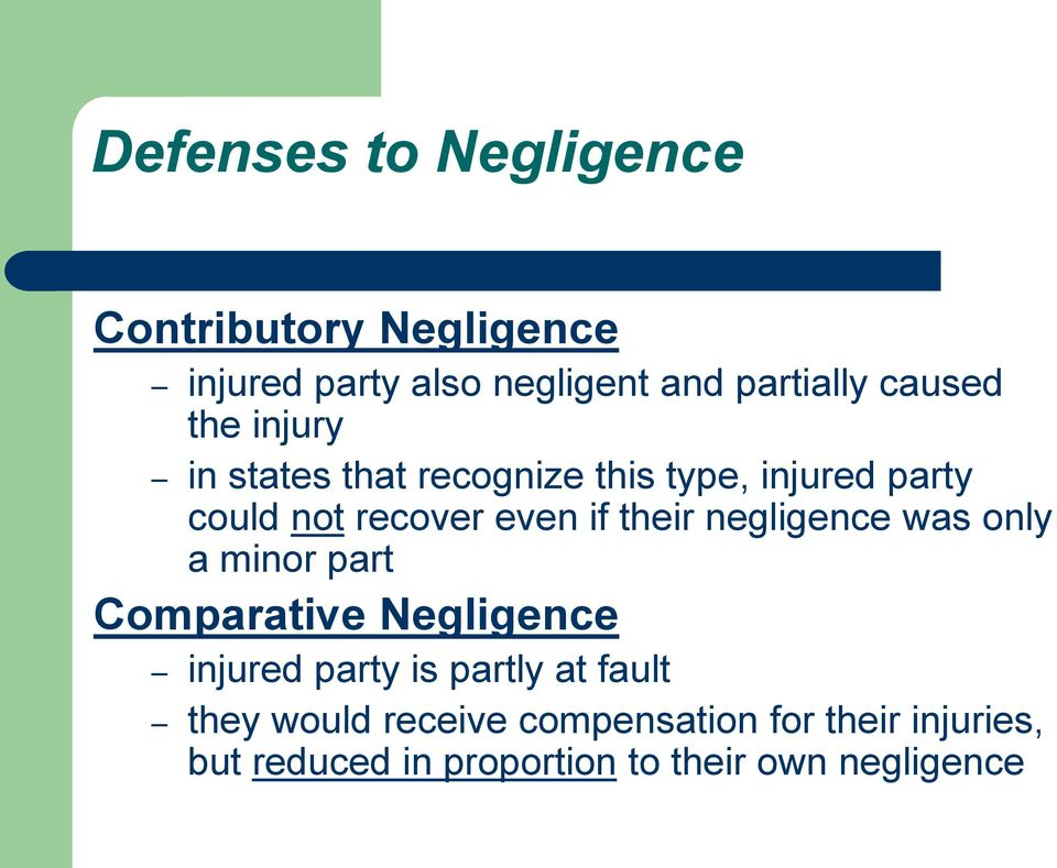 their negligence was only a minor part Comparative Negligence injured party is partly at fault