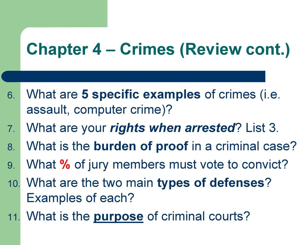 What is the burden of proof in a criminal case? 9.