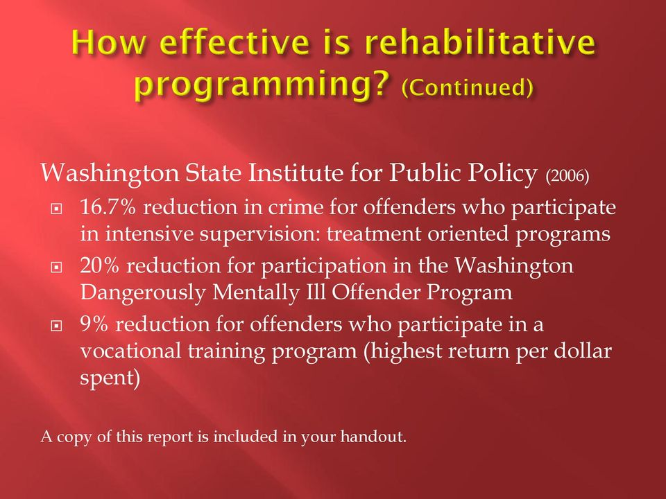 programs 20% reduction for participation in the Washington Dangerously Mentally Ill Offender Program 9%