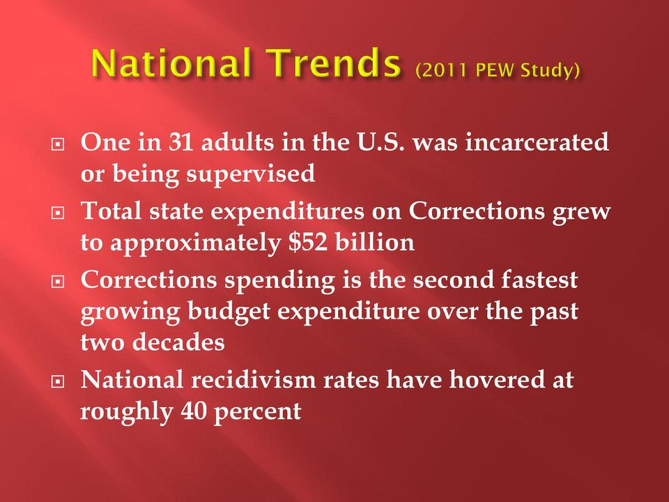 Corrections grew to approximately $52 billion Corrections spending is the