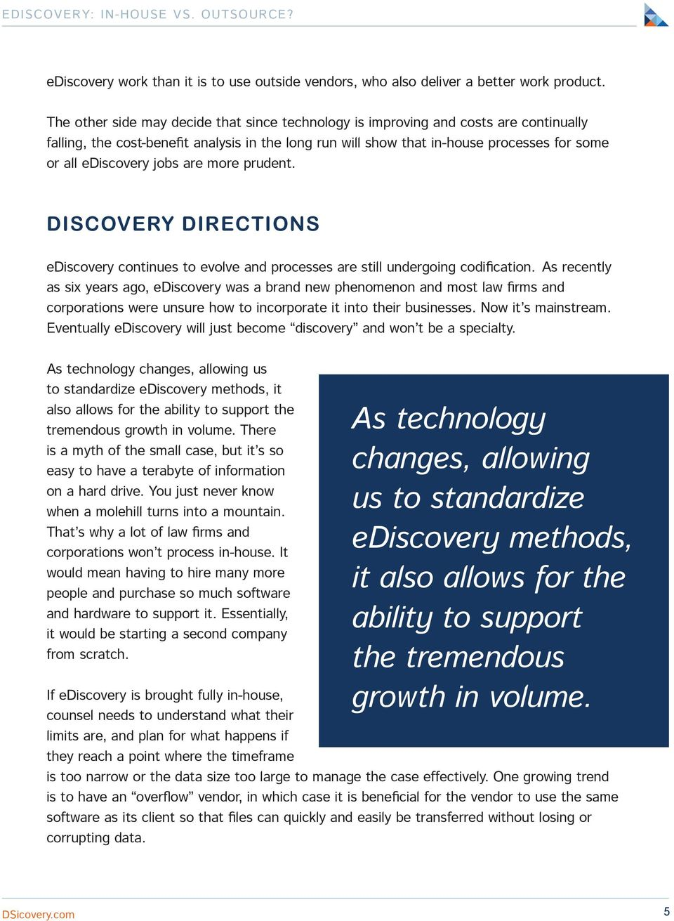 jobs are more prudent. Discovery Directions ediscovery continues to evolve and processes are still undergoing codification.