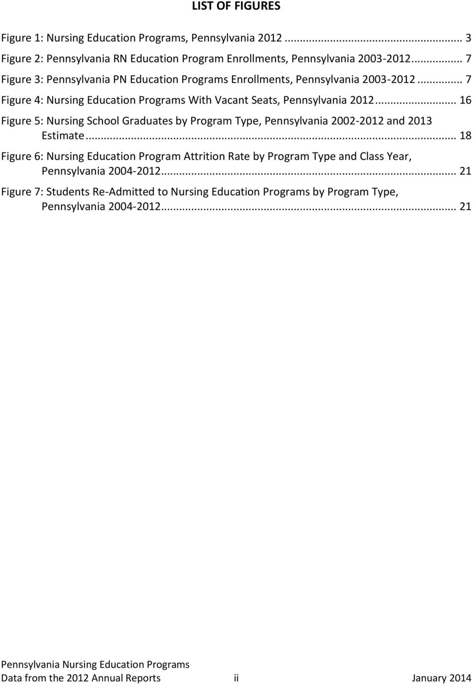 .. 16 Figure 5: Nursing School Graduates by Program Type, Pennsylvania 2002-2012 and 2013 Estimate.