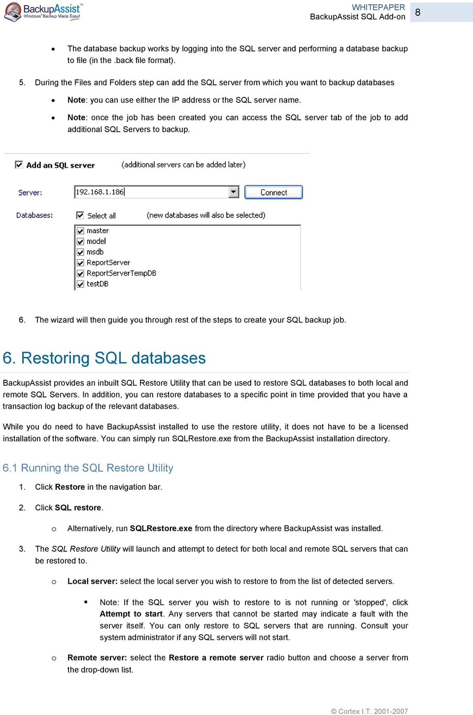 Nte: nce the jb has been created yu can access the SQL server tab f the jb t add additinal SQL Servers t backup. 6.
