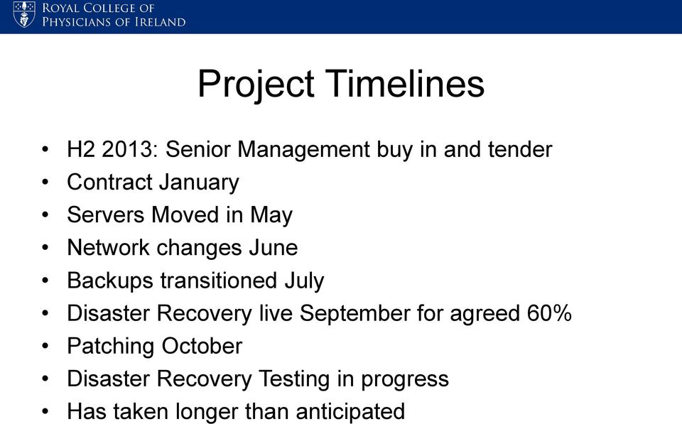 transitioned July Disaster Recovery live September for agreed 60%