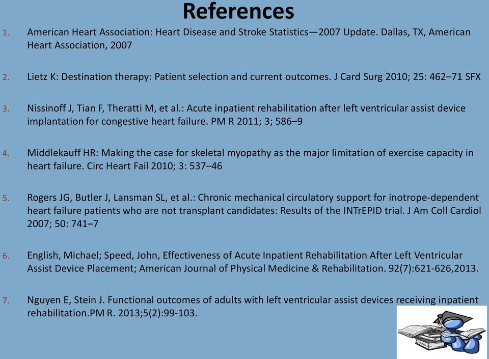 : Acute inpatient rehabilitation after left ventricular assist device implantation for congestive heart failure. PM R 2011; 3; 586 9 4.