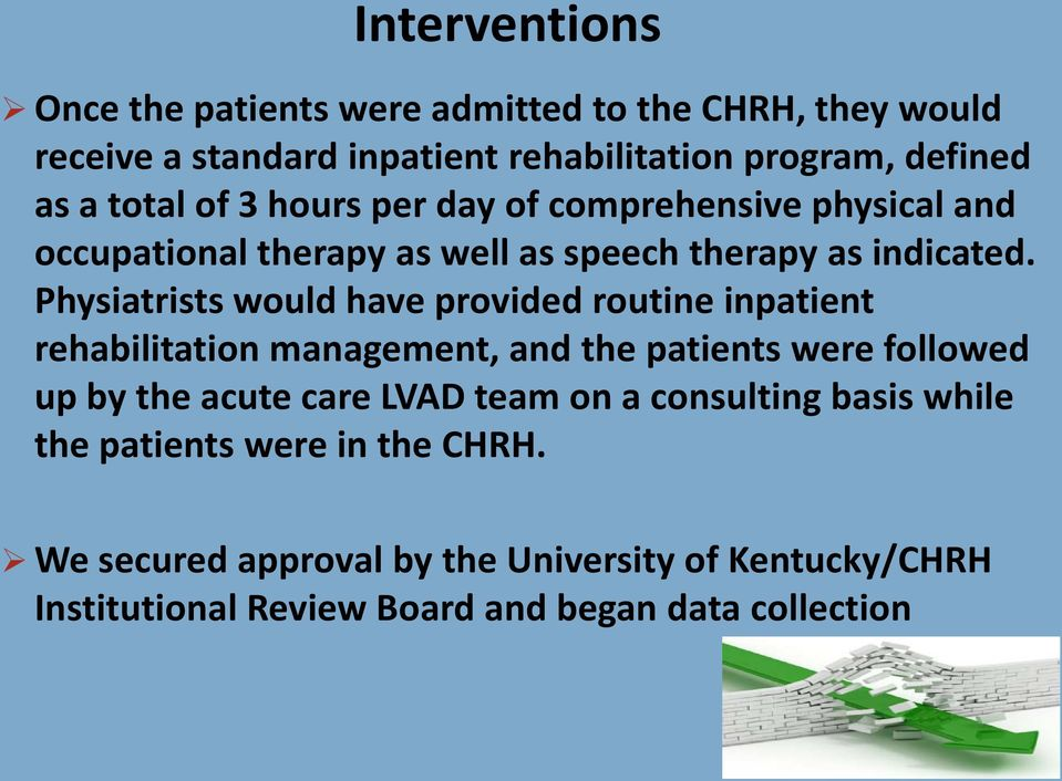 Physiatrists would have provided routine inpatient rehabilitation management, and the patients were followed up by the acute care LVAD team