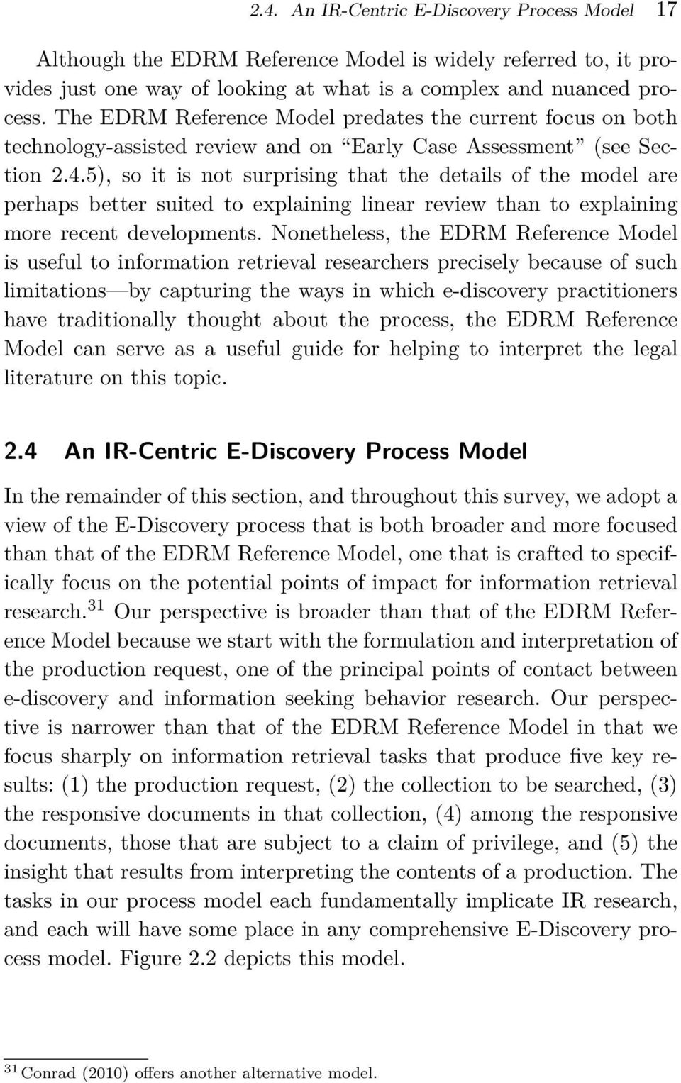 5), so it is not surprising that the details of the model are perhaps better suited to explaining linear review than to explaining more recent developments.