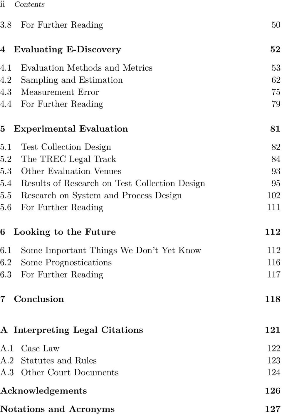 4 Results of Research on Test Collection Design 95 5.5 Research on System and Process Design 102 5.6 For Further Reading 111 6 Looking to the Future 112 6.