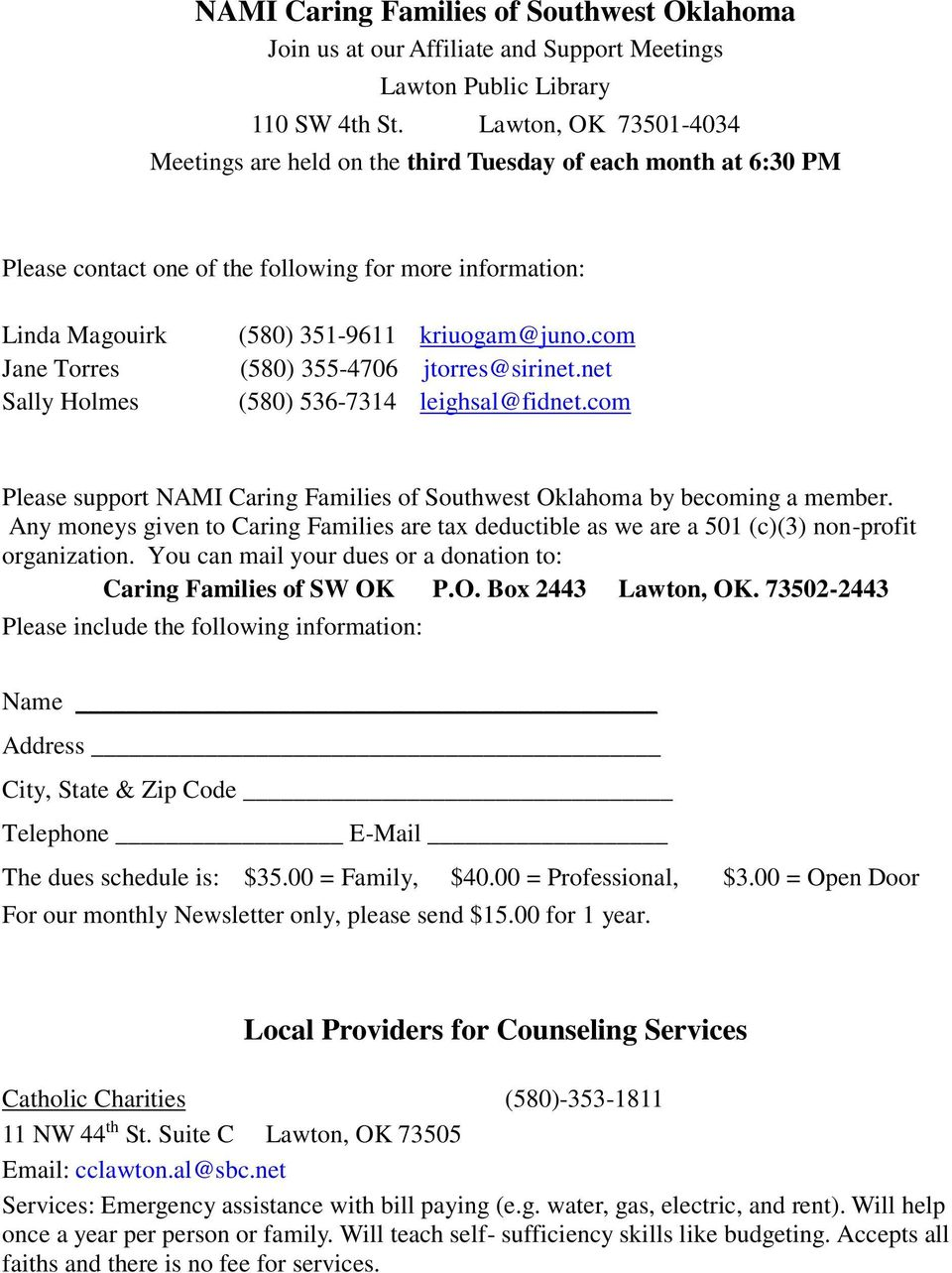 kriuogam@juno.com (580) 355-4706 jtorres@sirinet.net (580) 536-7314 leighsal@fidnet.com Please support NAMI Caring Families of Southwest Oklahoma by becoming a member.