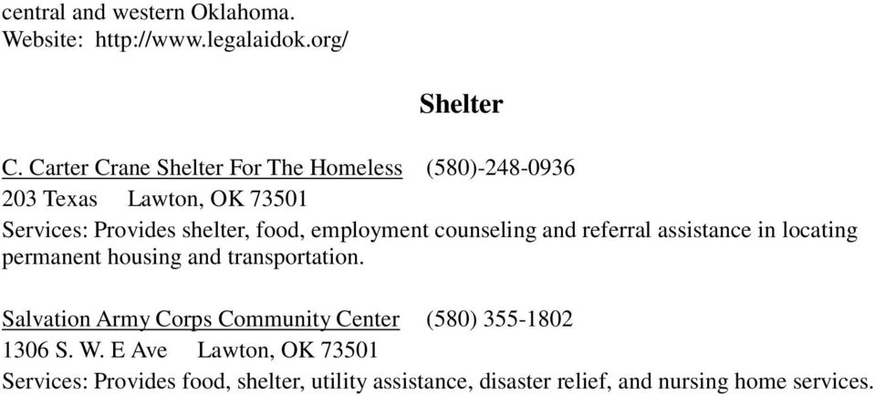 employment counseling and referral assistance in locating permanent housing and transportation.