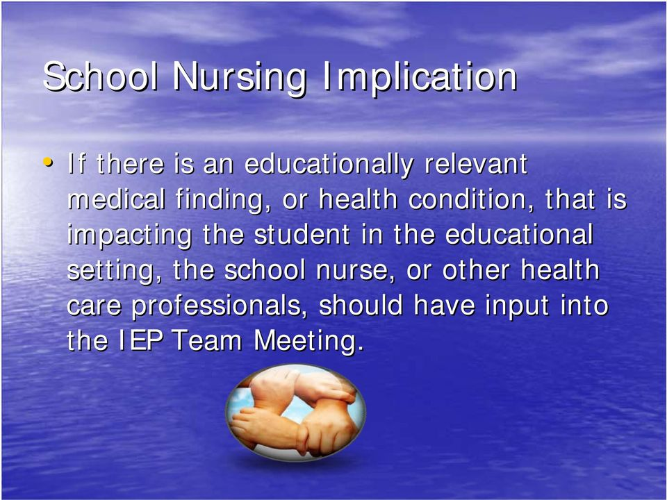 student in the educational setting, the school nurse, or other