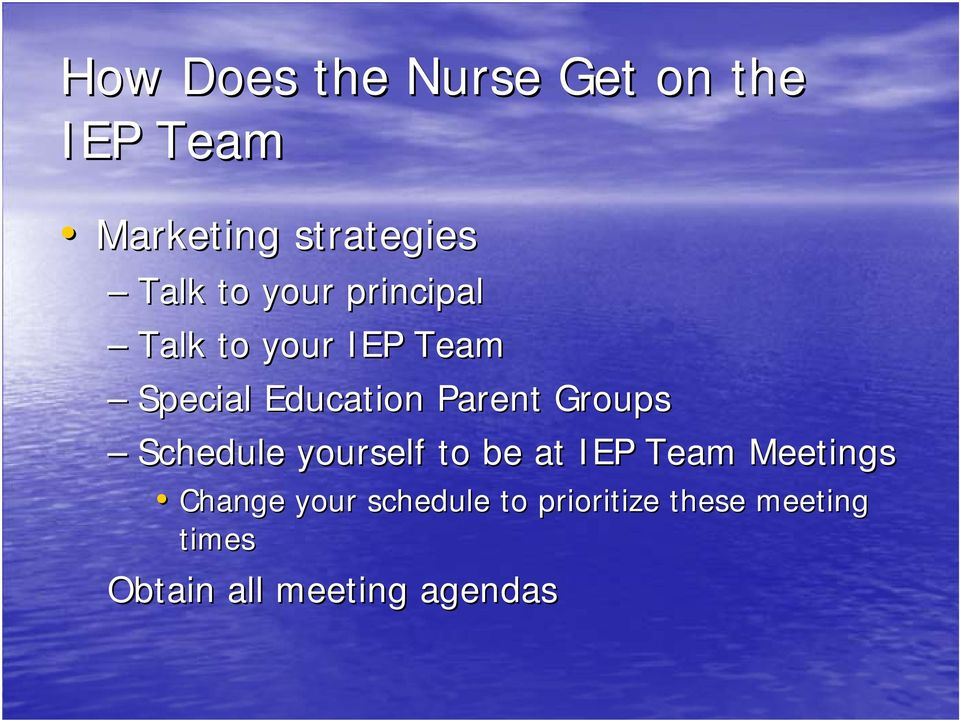 Groups Schedule yourself to be at IEP Team Meetings Change your
