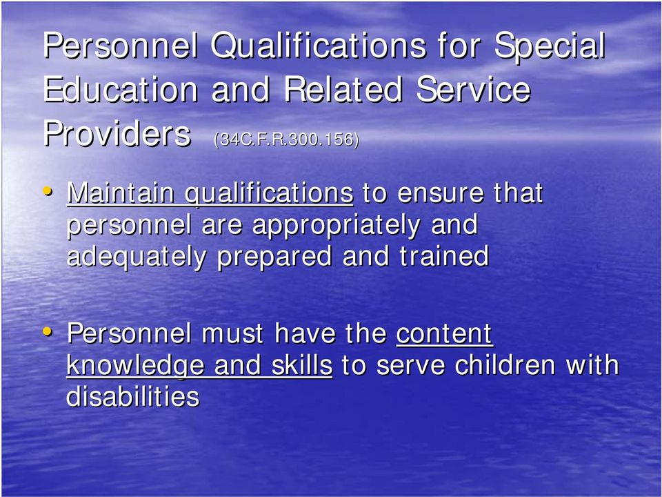 156) Maintain qualifications to ensure that personnel are appropriately