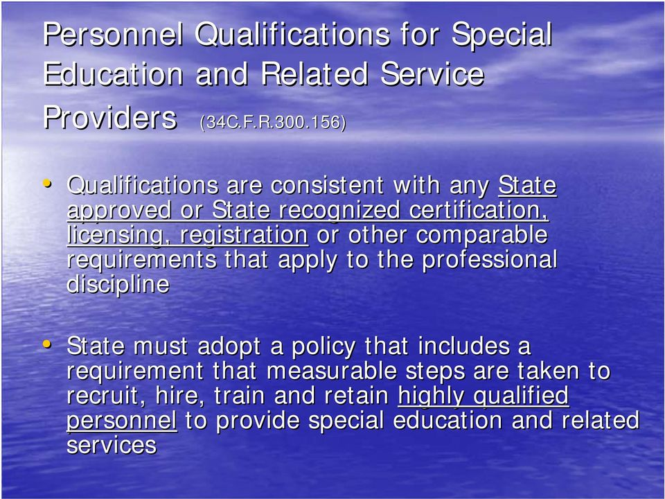 or other comparable requirements that apply to the professional discipline State must adopt a policy that includes a