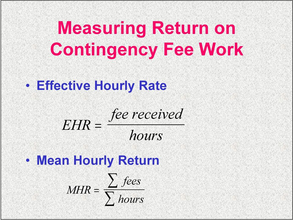 Hourly Rate EHR = fee received