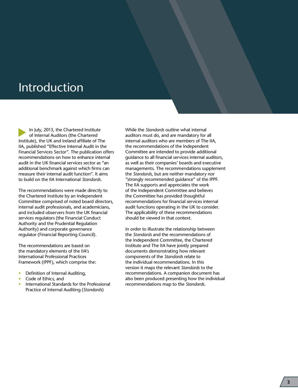 The publication offers recommendations on how to enhance internal audit in the UK financial services sector as an additional benchmark against which firms can measure their internal audit function.