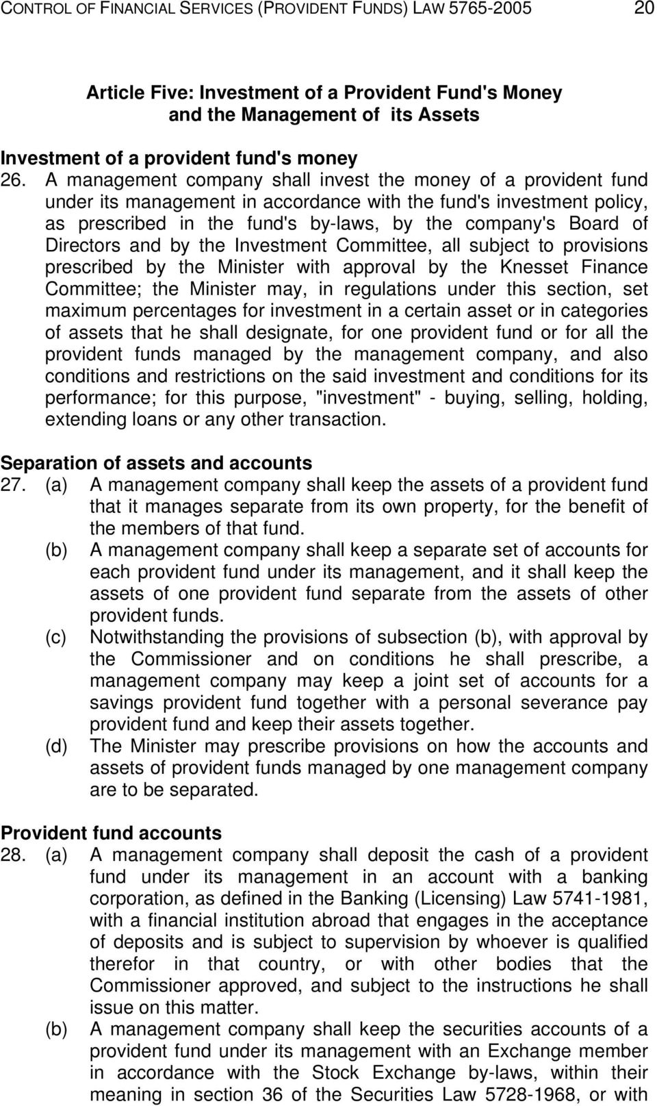 Directors and by the Investment Committee, all subject to provisions prescribed by the Minister with approval by the Knesset Finance Committee; the Minister may, in regulations under this section,