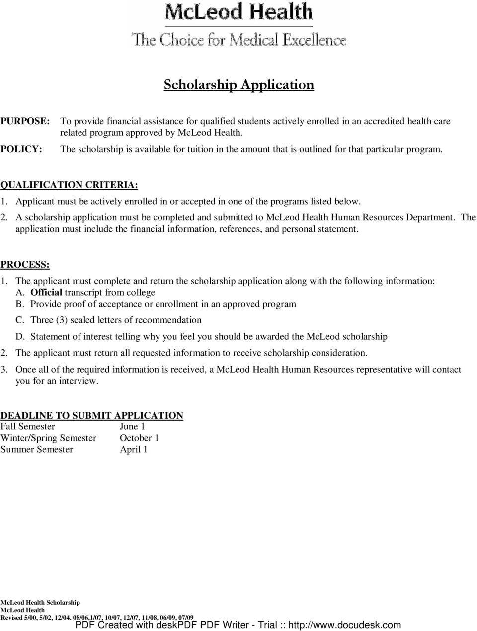 Applicant must be actively enrolled in or accepted in one of the programs listed below. 2. A scholarship application must be completed and submitted to McLeod Health Human Resources Department.