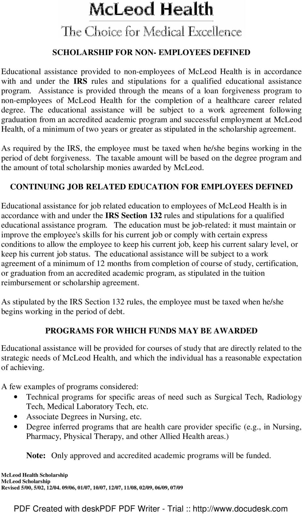 The educational assistance will be subject to a work agreement following graduation from an accredited academic program and successful employment at McLeod Health, of a minimum of two years or
