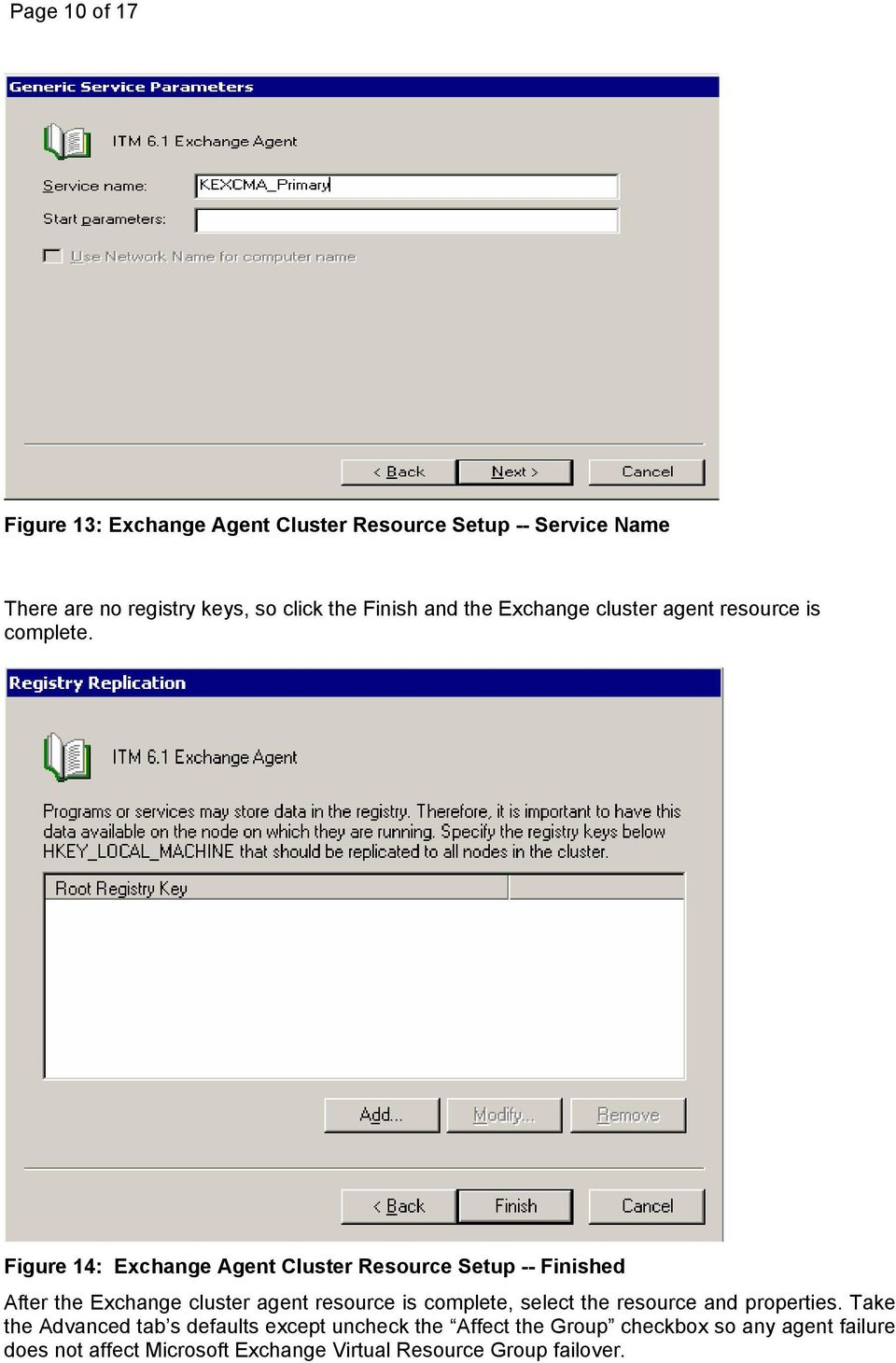 Figure 14: Exchange Agent Cluster Resource Setup -- Finished After the Exchange cluster agent resource is complete, select