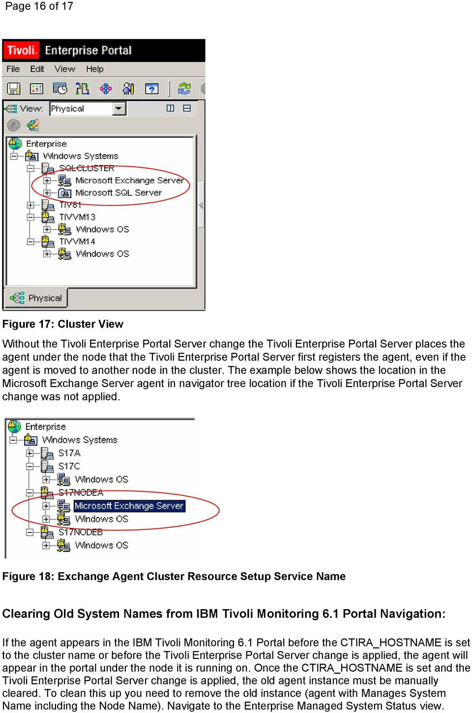 The example below shows the location in the Microsoft Exchange Server agent in navigator tree location if the Tivoli Enterprise Portal Server change was not applied.