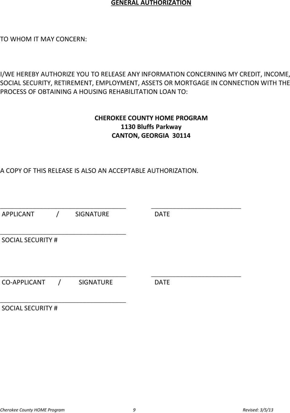 TO: CHEROKEE COUNTY HOME PROGRAM 1130 Bluffs Parkway CANTON, GEORGIA 30114 A COPY OF THIS RELEASE IS ALSO AN ACCEPTABLE AUTHORIZATION.