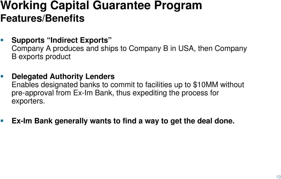 designated banks to commit to facilities up to $10MM without pre-approval from Ex-Im Bank, thus