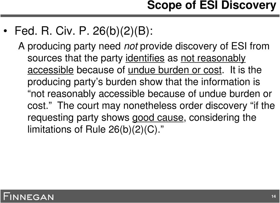 identifies as not reasonably accessible because of undue burden or cost.
