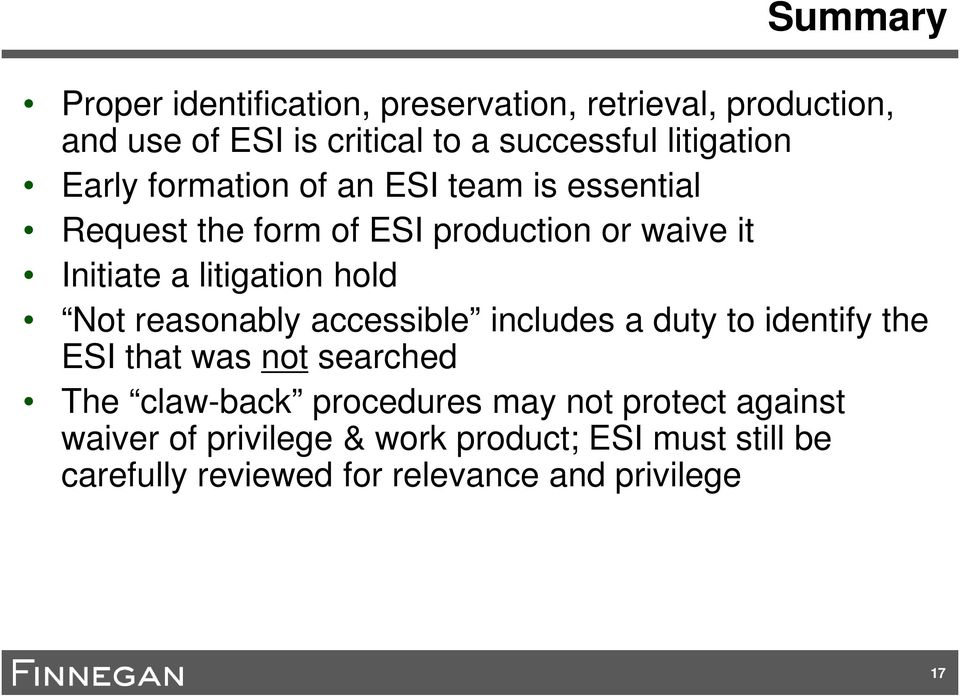 litigation hold Not reasonably accessible includes a duty to identify the ESI that was not searched The claw-back