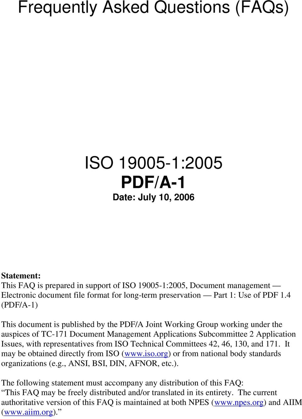 from ISO Technical Committees 42, 46, 130, and 171. It may be obtained directly from ISO (www.iso.org)