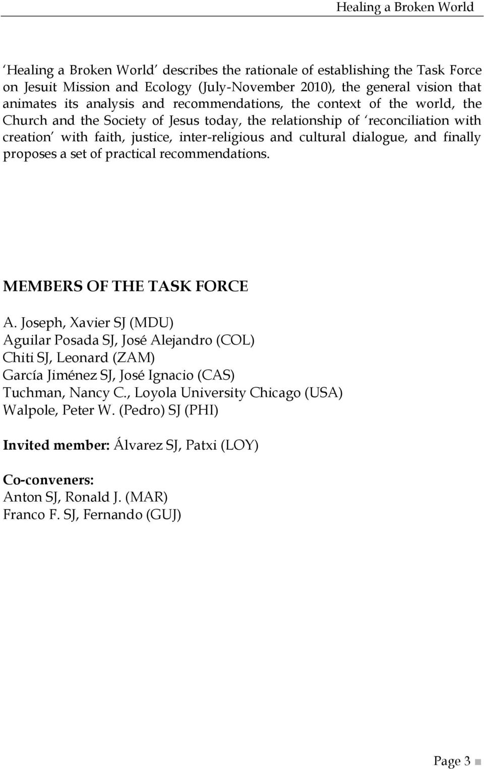 and finally proposes a set of practical recommendations. MEMBERS OF THE TASK FORCE A.