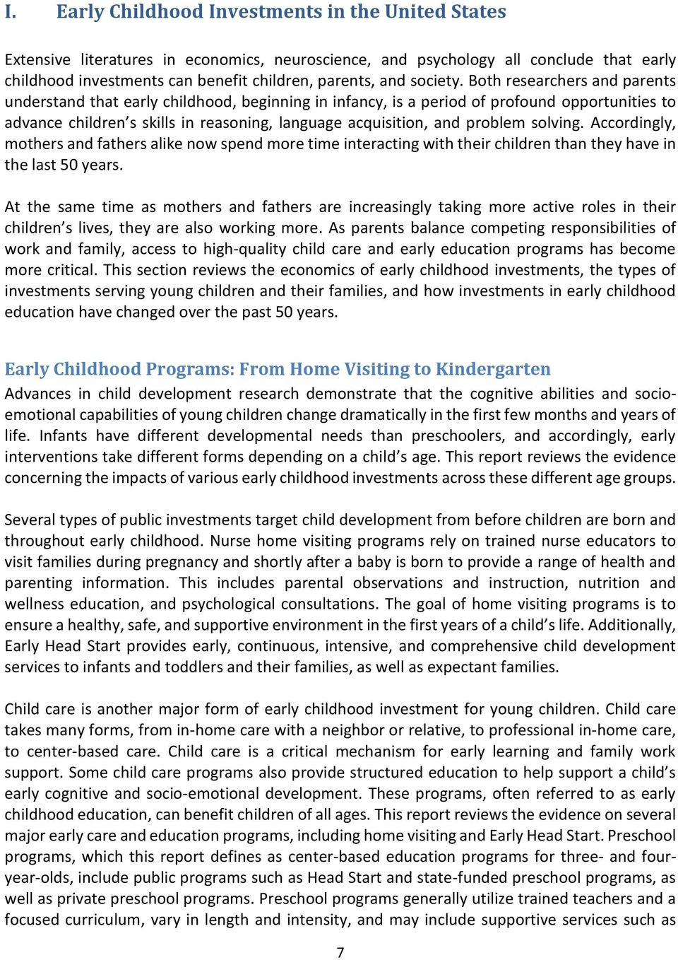 Both researchers and parents understand that early childhood, beginning in infancy, is a period of profound opportunities to advance children s skills in reasoning, language acquisition, and problem