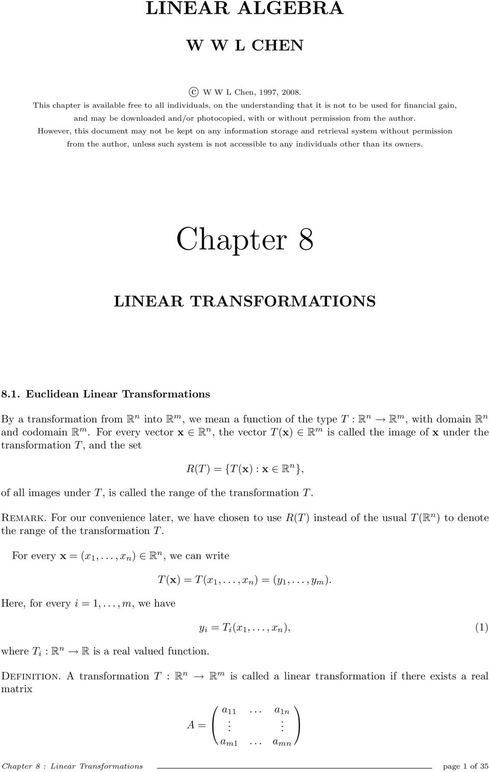 accessible to any individuals or than its owners Chapter 8 LINEAR TRANSFORMATIONS 81 Euclidean Linear Transformations By a transformation from R n into R m, we mean a function of type T : R n R m,