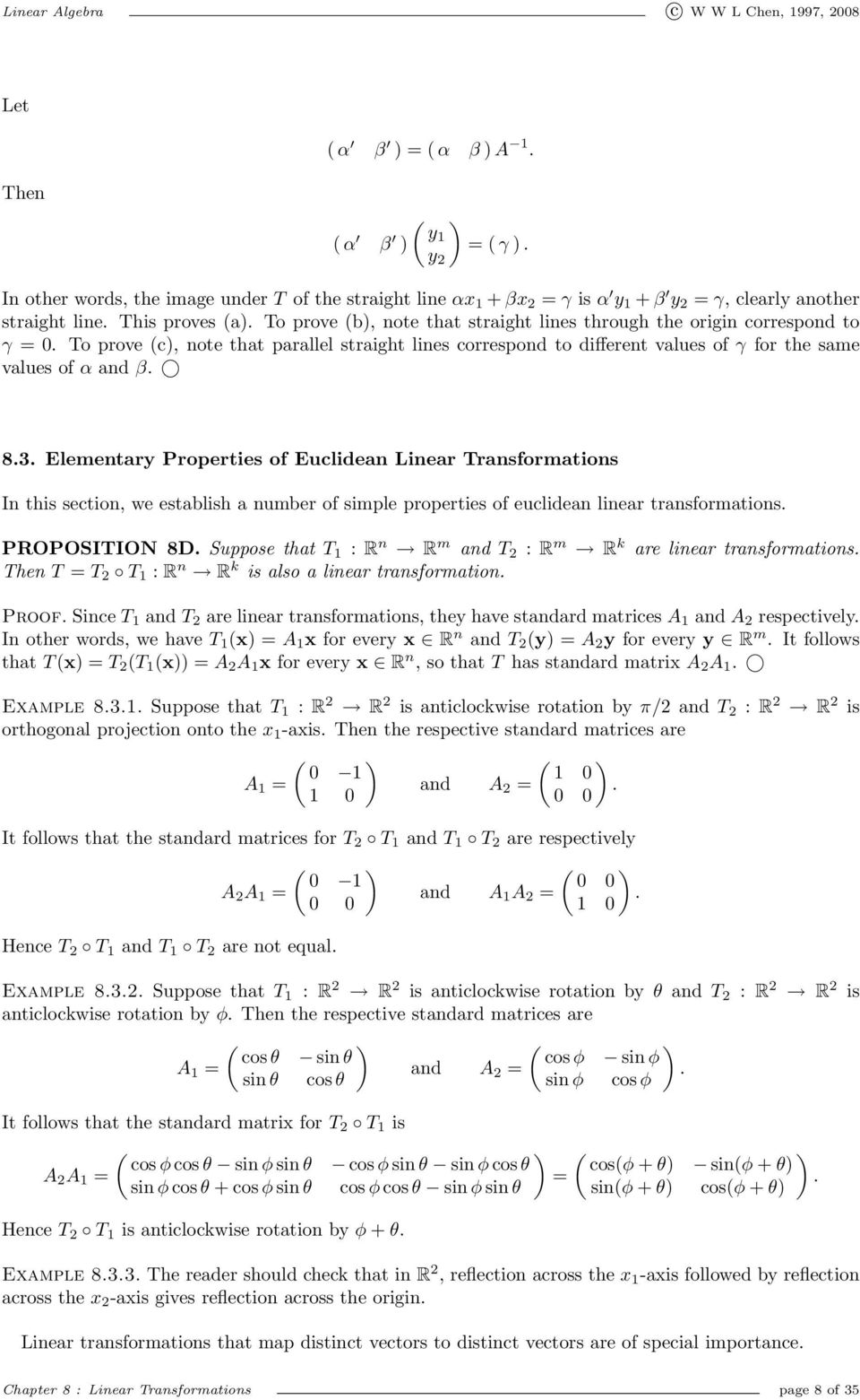 Euclidean Linear Transformations In this section, we establish a number of simple properties of euclidean linear transformations PROPOSITION 8D Suppose that T 1 : R n R m and T 2 : R m R k are linear