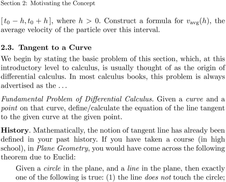 In most calculus books, this problem is always advertised as the... Fundamental Problem of Differential Calculus.