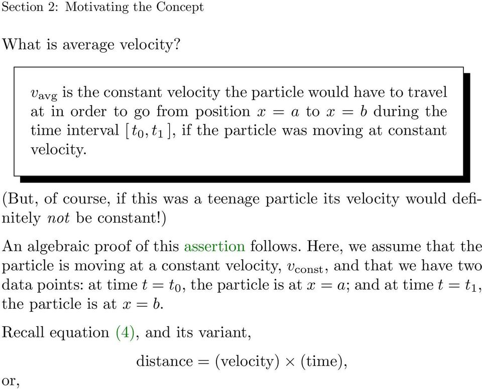 particle was moving at constant velocity. (But, of course, if this was a teenage particle its velocity would definitely not be constant!