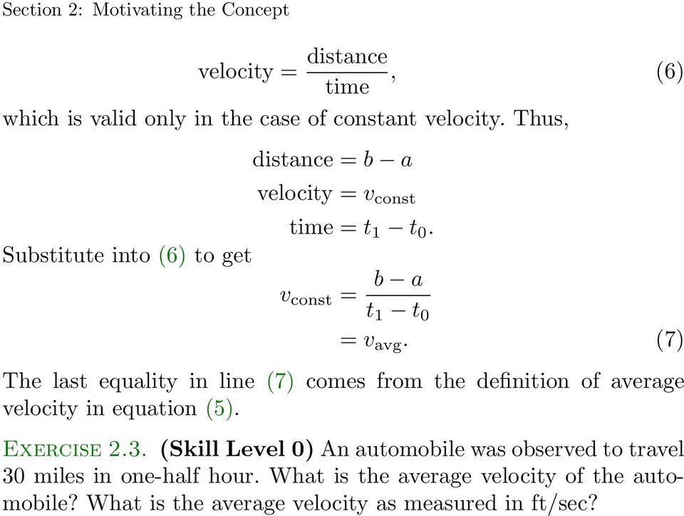 (7) The last equality in line (7) comes from the definition of average velocity in equation (5). Exercise 2.3.