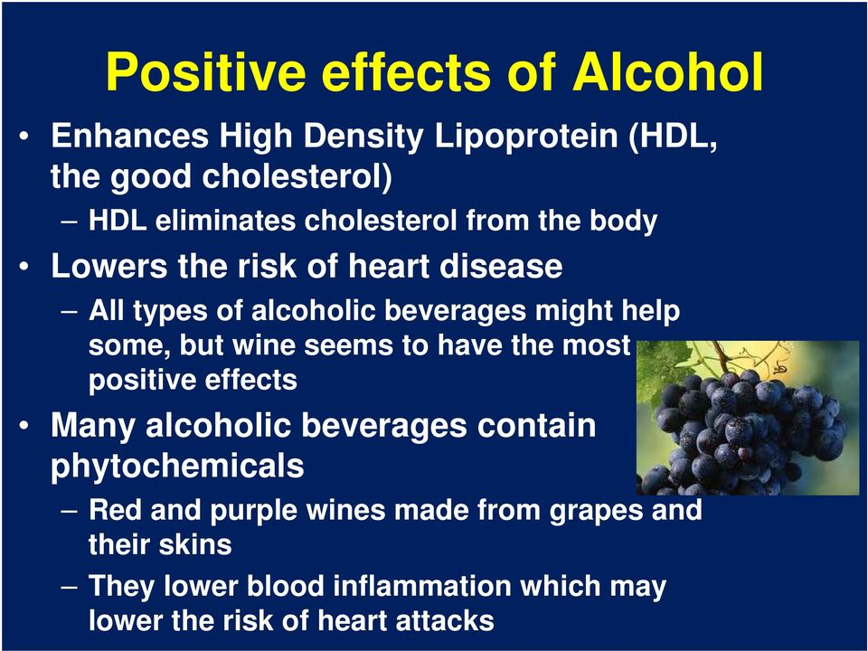 but wine seems to have the most positive effects Many alcoholic beverages contain phytochemicals Red and