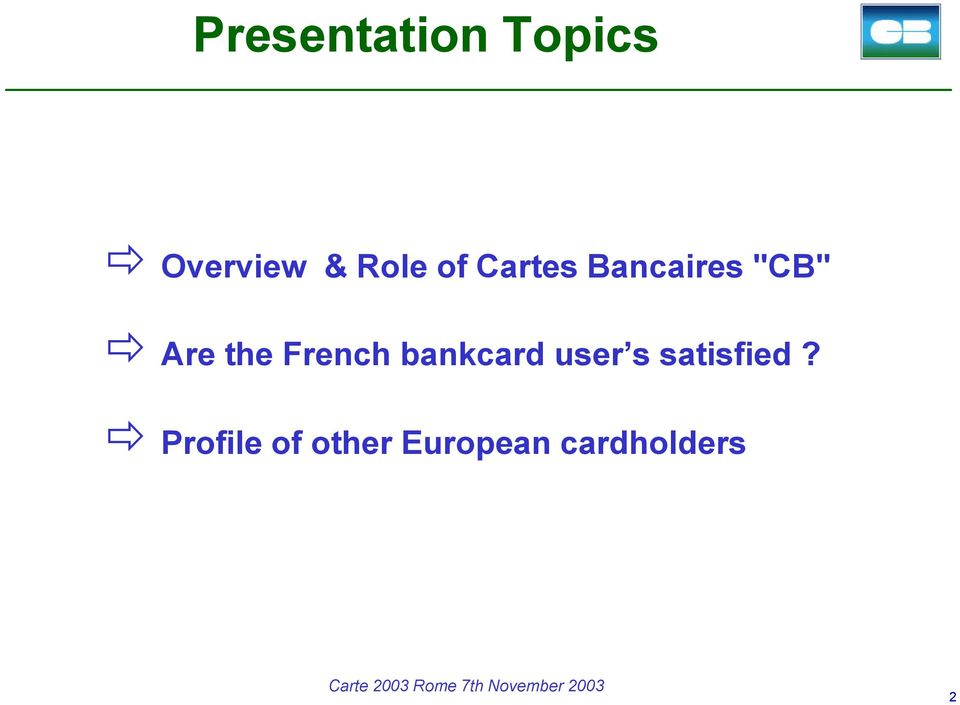 French bankcard user s satisfied?