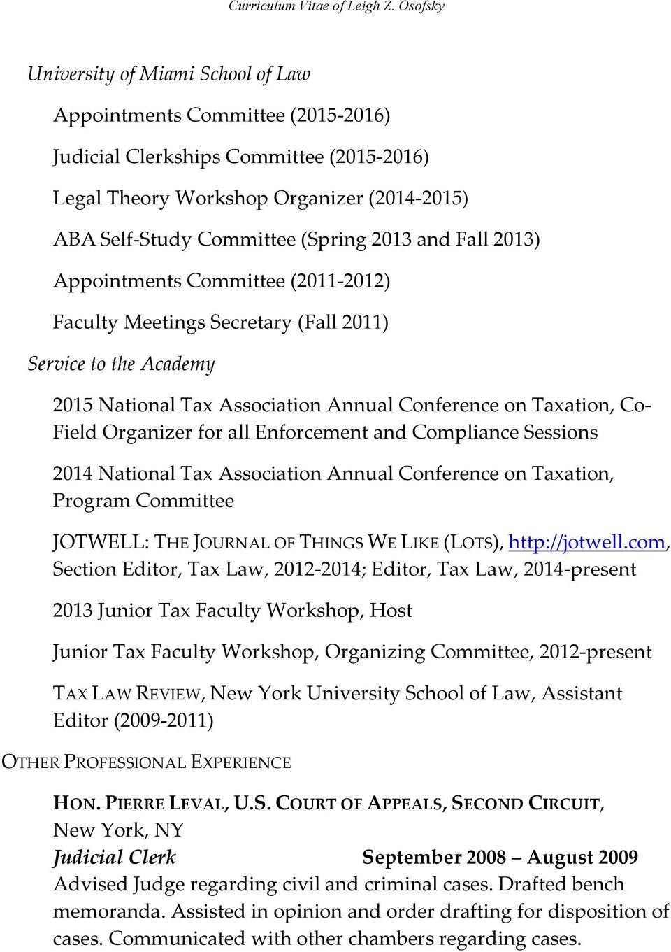 Enforcement and Compliance Sessions 2014 National Tax Association Annual Conference on Taxation, Program Committee JOTWELL: THE JOURNAL OF THINGS WE LIKE (LOTS), http://jotwell.