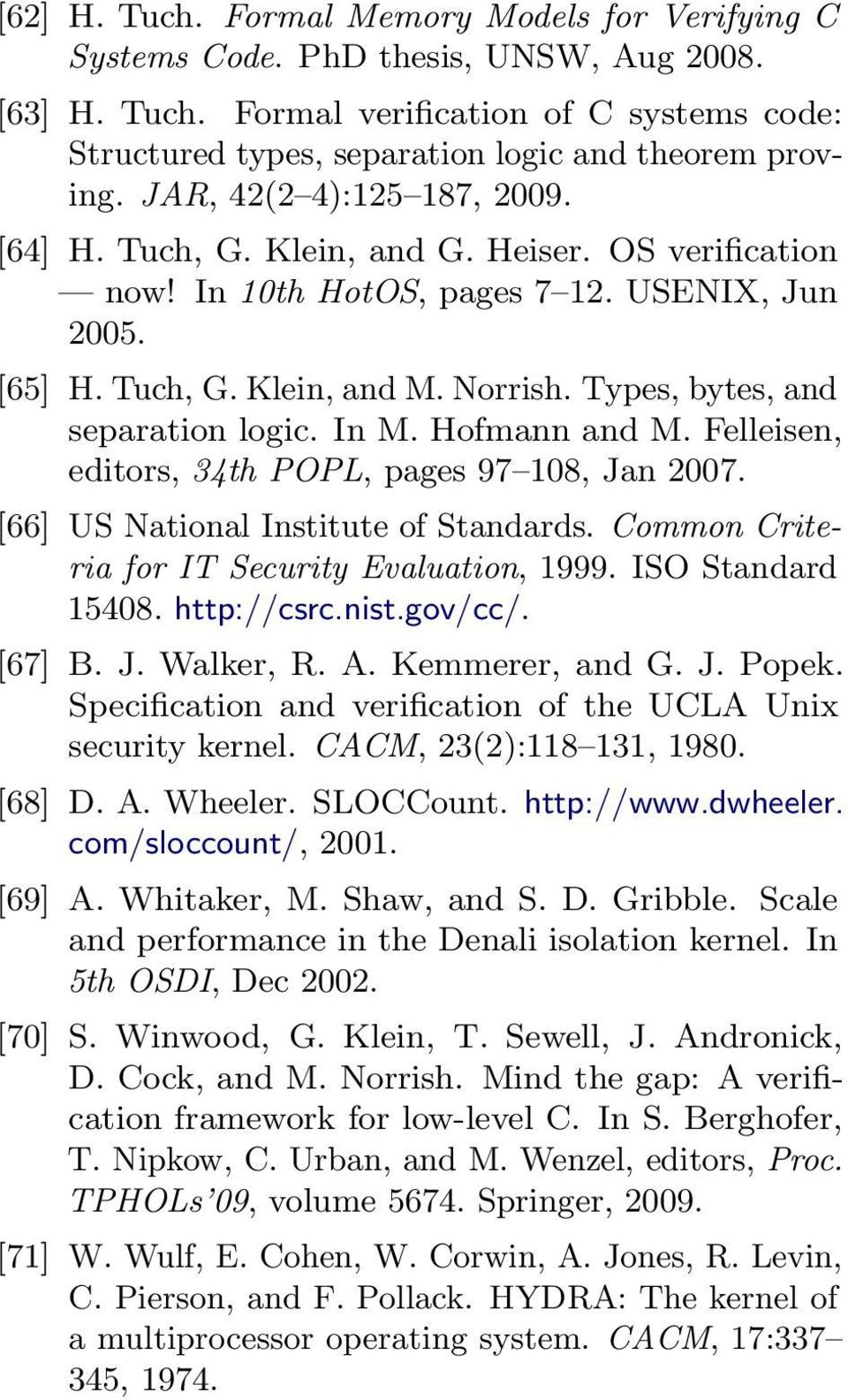 Types, bytes, and separation logic. In M. Hofmann and M. Felleisen, editors, 34th POPL, pages 97 108, Jan 2007. [66] US National Institute of Standards.