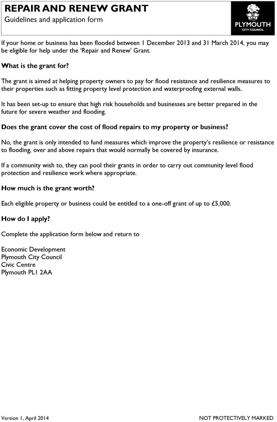 The grant is aimed at helping property owners to pay for flood resistance and resilience measures to their properties such as fitting property level protection and waterproofing external walls.