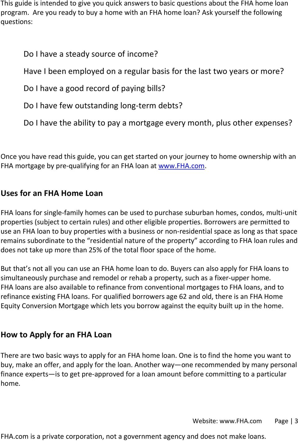 Do I have few outstanding long term debts? Do I have the ability to pay a mortgage every month, plus other expenses?