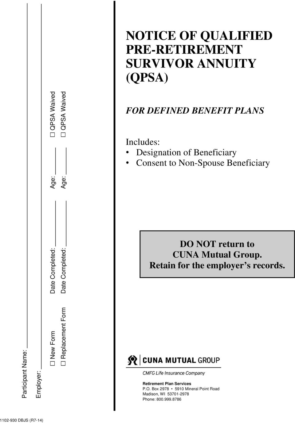 Beneficiary Consent to Non-Spouse Beneficiary DO NOT return to CUNA Mutual Group. Retain for the employer s records.